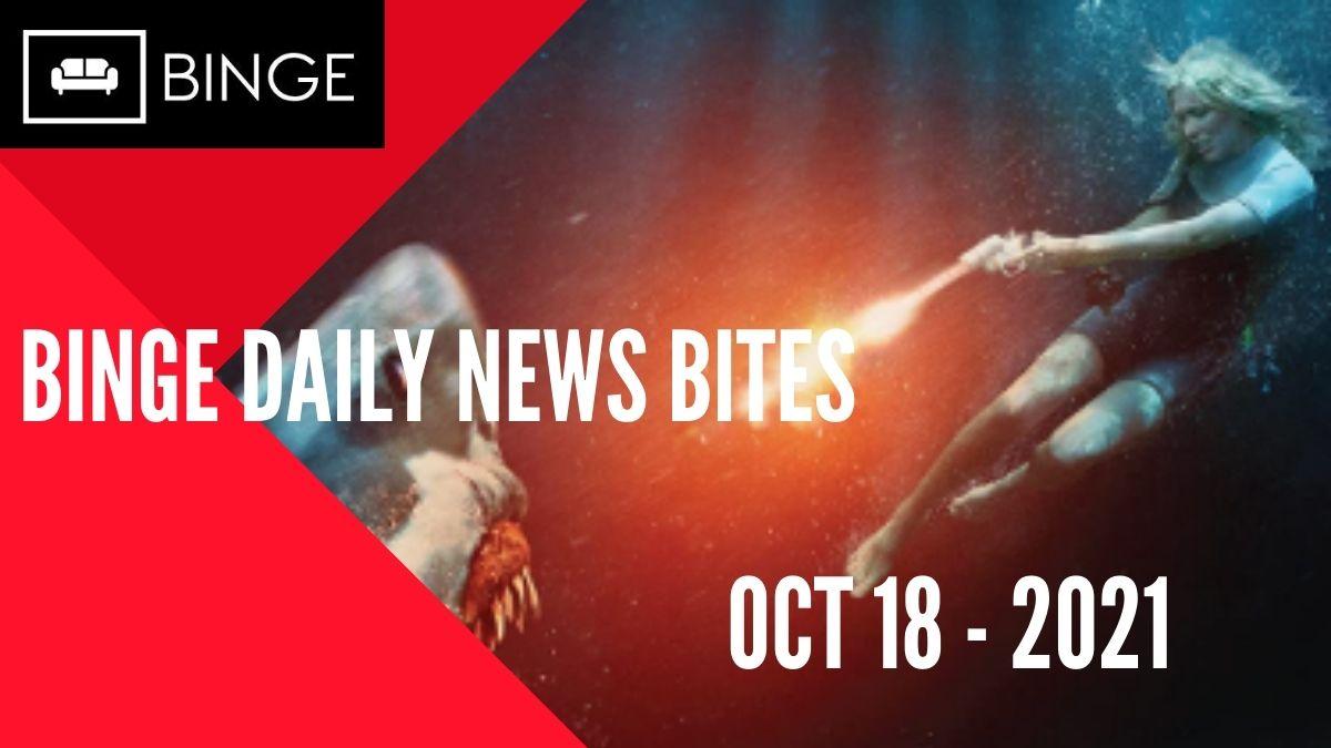 Binge Daily News Bites: October 18th, 2021